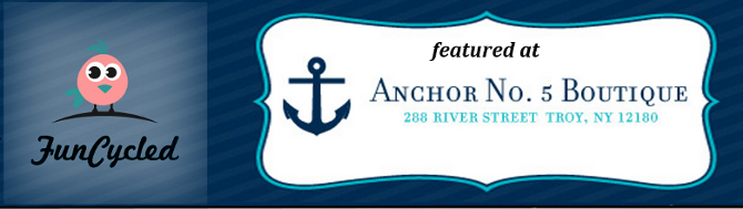 FunCycled Featured at Anchor No. 5 – August Items